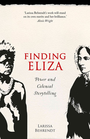 Cover of 'Finding Eliza: Power and Colonial Storytelling' by Larissa Behrendt